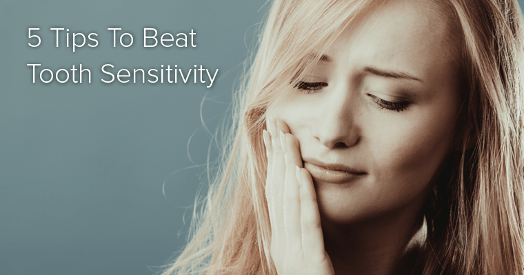5 Valuable Tips to Beat Tooth Sensitivity